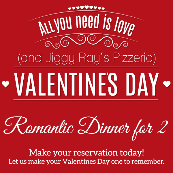 Valentine's Day Special at Jiggy Ray's Pizzeria