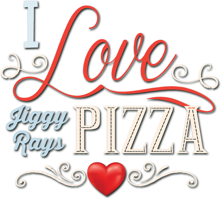 I love Jiggy Ray's Pizza